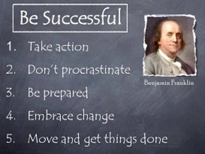 Be Successful by Benjamin Franklin.