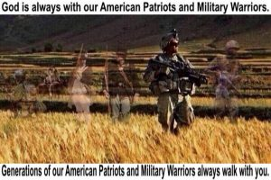 God is always with our American Patriots and Military Warriors.