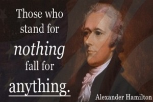 Those Who Stand For Nothing Fall For Anything.
