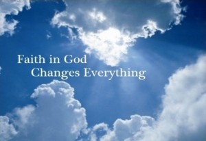 Faith in God Changes Everything.