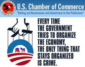 The U.S. Chamber of Commerce with Obama, Democrats, and Republicans is fraud, corruption, and selling out businesses and Americans to the politicians.