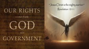 Our Rights Come From God Not Government.